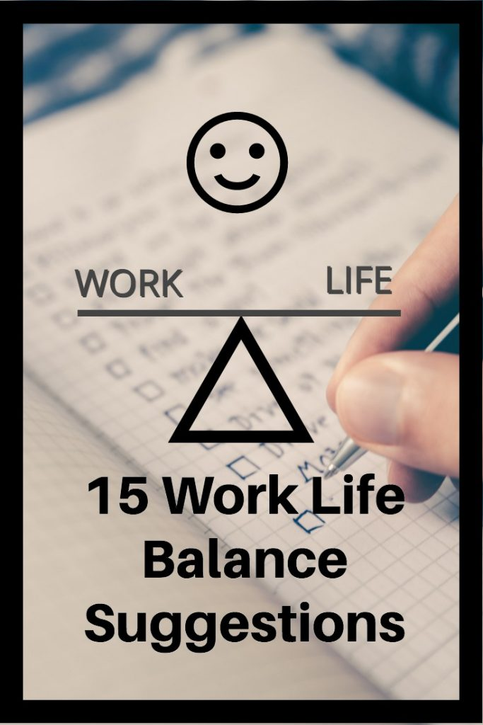 15 Work Life Balance Suggestions