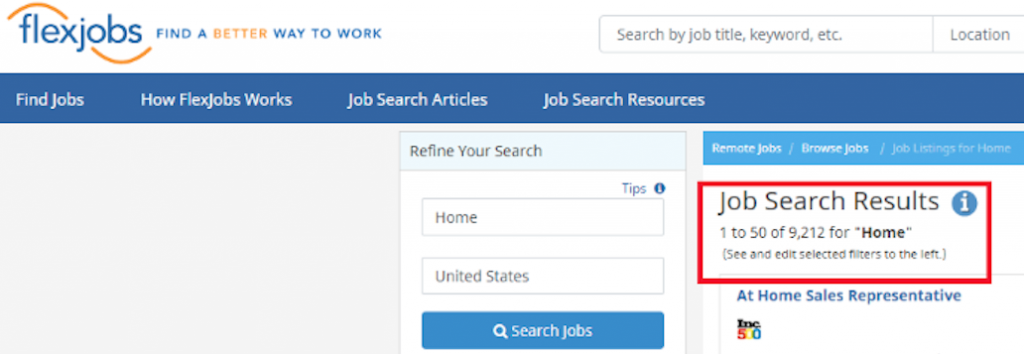 FlexJobs is known for mainly remote jobs, and are currently listing 9,212 legitimate home jobs.